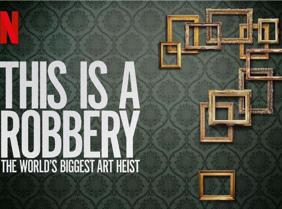 แนวสอบสวนค้นหา ดิส อิส อะ ร็อบเบอรี่ เดอะ เวิลด์ เกรทเทส เอ สารคดีปล้นงานศิลป์บรรลือโลก
